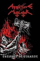 mc: Aggressive Mutilator: Crushed by Tyranny