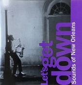 VA:Let's Get Down: Sounds Of New Orleans