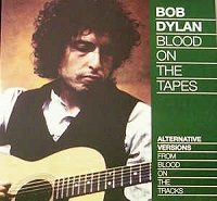 Bob Dylan: Blood On The Tapes: Alternative Versions From Blood On The Tracks