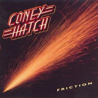 coney hatch:Friction