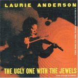 Laurie Anderson:The Ugly One With The Jewels