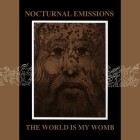 Nocturnal Emissions: The World Is My Womb