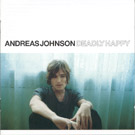 Andreas Johnson:deadly happy