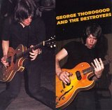 George Thorogood & the Destroyers:George Thorogood & The Destroyers