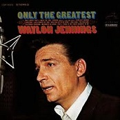 Waylon Jennings: Only The Greatest