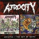 Atrocity:Infected / The Art of Death