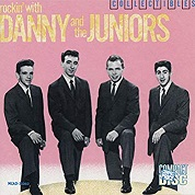 Danny & The Juniors: Rockin' With Danny And The Juniors