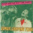 Peter And The Test Tube Babies:Zombie Creeping Flesh