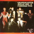 Grandmaster Melle Mel & the Furious Five: Grandmaster Melle Mel & the Furious Five