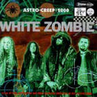 White Zombie:Astro-Creep: 2000