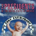 Presidents of the United States of America:Love Everybody