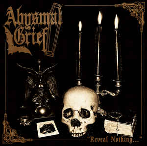 Abysmal Grief: Reveal Nothing... The Singles Collection 2000 - 2012