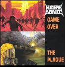 Nuclear Assault:Game Over / The Plague