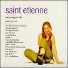 Saint Etienne:Too young to Die - Singles 1990-95