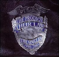 Prodigy:Their Law: The Singles 1990-2005
