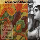 10,000 Maniacs:Our Time in Eden