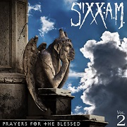 Sixx A.M.: Prayers For The Blessed Vol 2