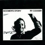 Ry Cooder:Boomer's Story