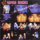 Hanoi Rocks: All Those Wasted Years