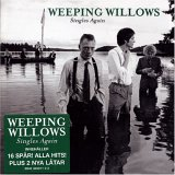 Weeping Willows:Singles again