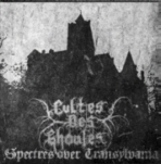 Cultes des Ghoules:Spectres over Transylvania