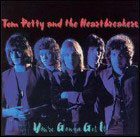 Tom Petty & the Heartbreakers:You're gonna get it!