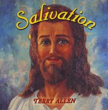 Terry Allen: Salivation