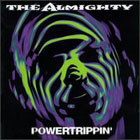 Almighty:Powertrippin'