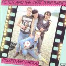 Peter And The Test Tube Babies:Pissed And Proud