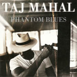 Taj Mahal:Phantom blues