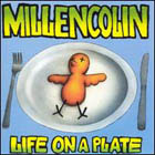 Millencolin:Life on a plate