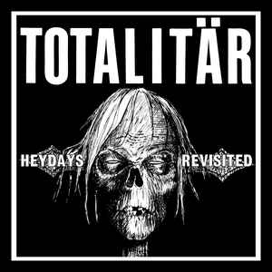 Totalitär:Heydays Revisited