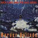 Nick Cave & The Bad Seeds:Murder Ballads