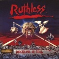Ruthless:Discipline of Steel / Metal Without Mercy