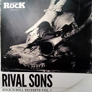 RIVAL SONS:Rock 'N' Roll Excerpts Vol. 1
