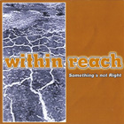 Within Reach: Something's Not right