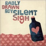 Badly Drawn Boy:Silent Sigh