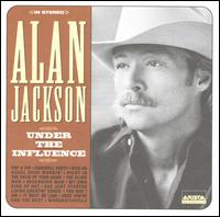 Alan Jackson:Under the influence