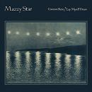 Mazzy Star:Common burn