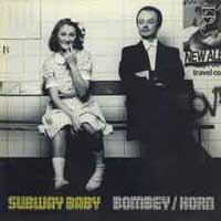 Bombey / Horn:Subway Baby