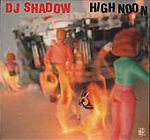 dj shadow:High Noon