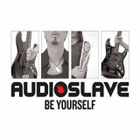 Audioslave:Be Yourself