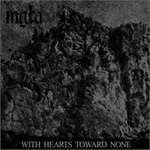 Mgla:With Hearts Toward None