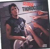George Thorogood & the Destroyers:Born to be bad
