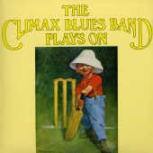 Climax Blues Band:Plays On