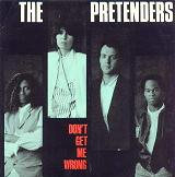 Pretenders:Don't Get Me Wrong