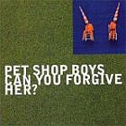 Pet Shop Boys:Can You Forgive Her?