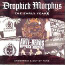 Dropkick Murphys:The early years - Underpaid & out of tune