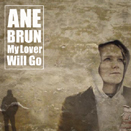 Ane Brun:My Lover Will Go