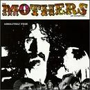 Mothers of Invention:Absolutely Free